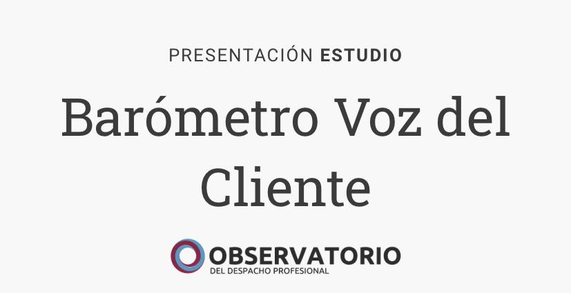 El Observatorio el Barómetro de la Voz del Cliente.